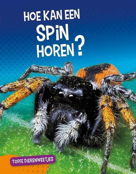 Hoe kan een spin horen?