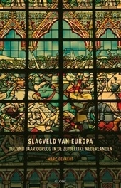Slagveld van Europa : duizend jaar oorlog in de Zuidelijke Nederlanden