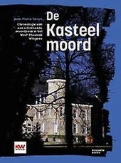 De Kasteelmoord : chronologie van een schokkende moordzaak in het West-Vlaamse Wingene