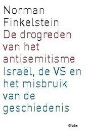 De drogreden van het antisemitisme : Israël, de VS en het misbruik van de geschiedenis
