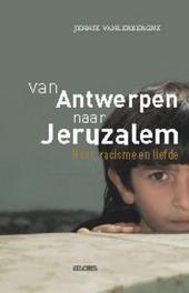 Van Antwerpen naar Jeruzalem : haat, racisme en liefde