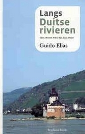 Langs Duitse rivieren : Lahn, Moezel, Nahe, Rijn, Saar, Weser