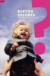 Baby en dreumes : de 100 meest gestelde vragen van ouders van baby's en dreumesen