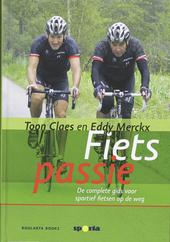 Fietspassie : de complete gids voor sportief fietsen op de weg