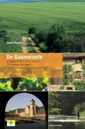 De Gaumeroute : 140 km wandelen rond Virton via Frans Lotharingen : 6 dagtochten en 10 luswandelingen : vanaf Virto...