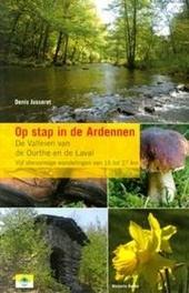 Op stap in de Ardennen : de valleien van de Ourthe en de Laval : 105 kilometer : vijf stervormige wandelingen van 1...