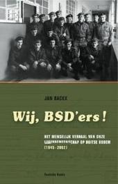 Wij, BSD'ers! : het menselijk verhaal van onze legergemeenschap op Duitse bodem 1945-2002