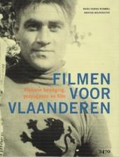 Filmen voor Vlaanderen : Vlaamse beweging, propaganda en film