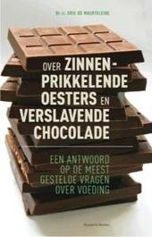 Over zinnenprikkelende oesters en verslavende chocolade : de antwoorden op de meest gestelde vragen over voeding