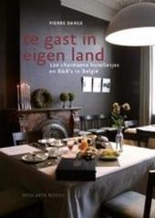 Te gast in eigen land : 120 charmante hotelletjes en B&B's in België