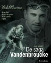 De saga Vandenbroucke : Jean-Luc, Jean-Jacques, Jean-Denis, Frank : vijftig jaar wielergeschiedenis