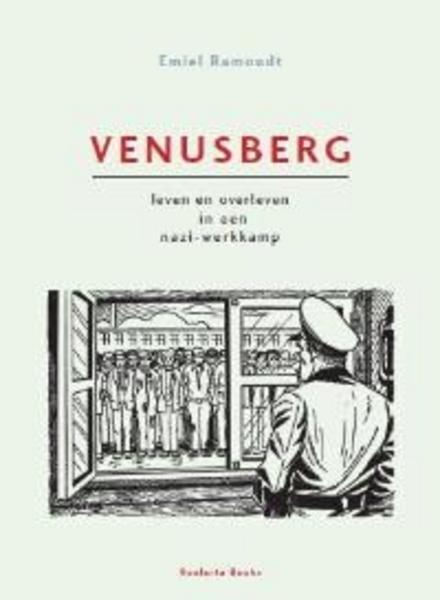 Venusberg : leven en overleven in een nazi-werkkamp