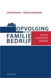 Opvolging in het familiebedrijf : de vijf essentiële vragen