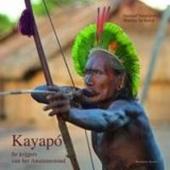 Kayapó : de krijgers van het Amazonewoud