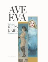 Ave Eva : vrouwen door de ogen van Félicien Rops en Karl Meersman
