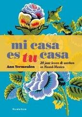 Mi casa es tu casa : 20 jaar leven & werken in Noord-Mexico