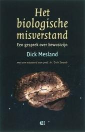 Het biologische misverstand : een gesprek over bewustzijn