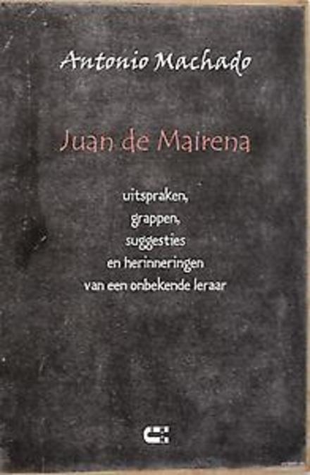 Juan de Mairena : uitspraken, grappen, kanttekeningen en herinneringen van een onbekende leraar
