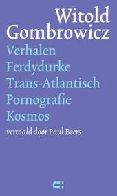 Verhalen ; Ferdydurke ; Trans-Atlantisch ; Pornografie ; Kosmos
