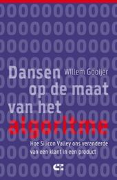 Dansen op de maat van het algoritme : hoe Silicon Valley ons veranderde van een klant in een product