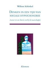 Denken in een tijd van sociale hypochondrie : aanzet tot een theorie voorbij de maatschappij
