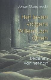 Het leven volgens Willem Jan Otten : redenen van het hart