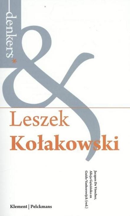 Leszek Kolakowski : de onrust van onze eeuw