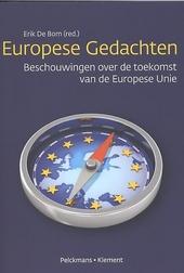 Europese gedachten : beschouwingen over de toekomst van de Europese Unie