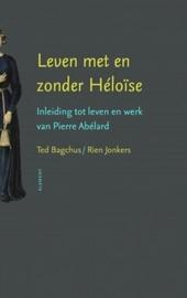 Leven met en zonder Héloïse : inleiding tot het leven en werk van Pierre Abélard
