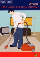 Wonen : hoe houd je je huis schoon?