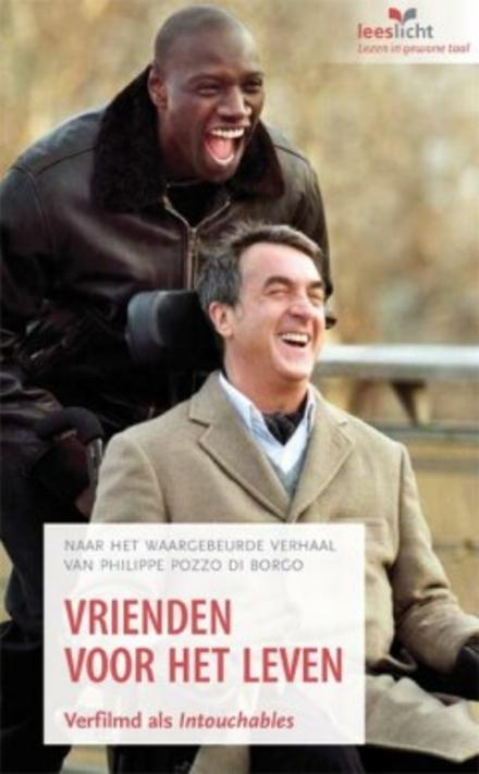 Vrienden voor het leven : naar het waargebeurde verhaal van Philippe Pozzo Di Borgo