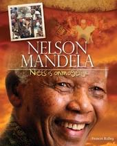 Nelson Mandela : niets is onmogelijk