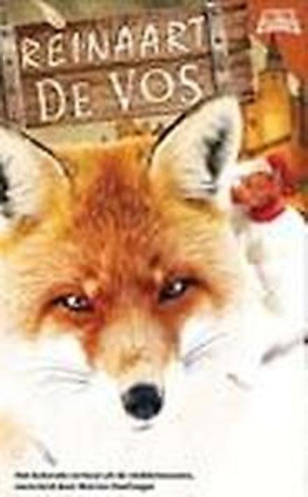 Reinaart de vos : het bekende verhaal uit de middeleeuwen