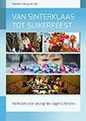 Van Sinterklaas tot Suikerfeest : werkboek over belangrijke dagen & feesten