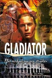 Gladiator : het verhaal van een strijder