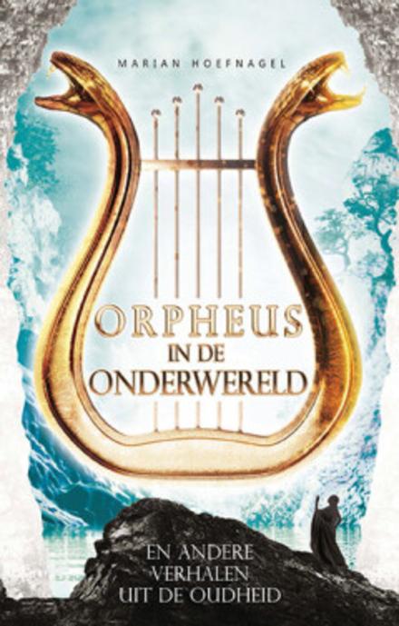 Orpheus in de onderwereld : en andere verhalen uit de oudheid