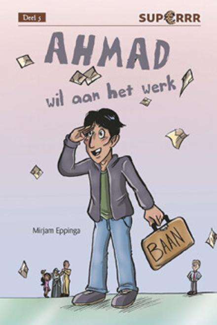 Ahmad wil aan het werk