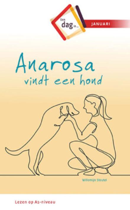 Anarosa vindt een hond : een dag in januari