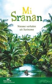 Mi Sranan : nieuwe verhalen uit Suriname : in makkelijke taal