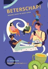 Beterschap! : gezond leven en goed lezen. Werkboek