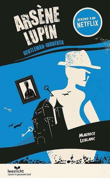 Arsène Lupin, gentleman-inbreker : in makkelijke taal