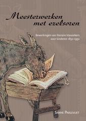 Meesterwerken met ezelsoren : bewerkingen van literaire klassiekers voor kinderen 1850-1950