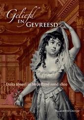 Geliefd en gevreesd : Duits toneel in Nederland rond 1800