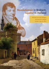 Revolutionair in Brabant, royalist in Holland : Adriaan van der Willigen als toerist in België tussen 1792 en 1927