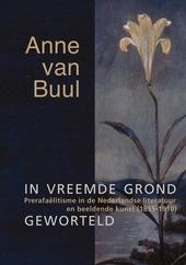 In vreemde grond geworteld : prerafaëlitisme in de Nederlandse literatuur en beeldende kunst 1855-1910