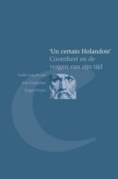 Un certain Holandois : Coornhert en de vragen van zijn tijd