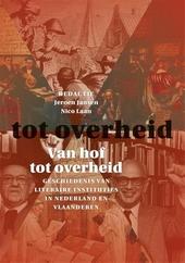 Van hof tot overheid : geschiedenis van literaire instituties in Nederland en Vlaanderen