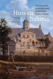 Huis en habitus : over kastelen, buitenplaatsen en notabele levensvormen