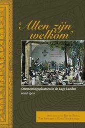 'Allen zijn welkom' : ontmoetingsplaatsen in de Lage Landen rond 1900