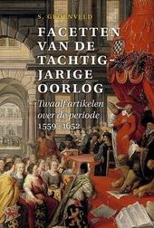 Facetten van de Tachtigjarige Oorlog : twaalf artikelen over de periode 1559-1652